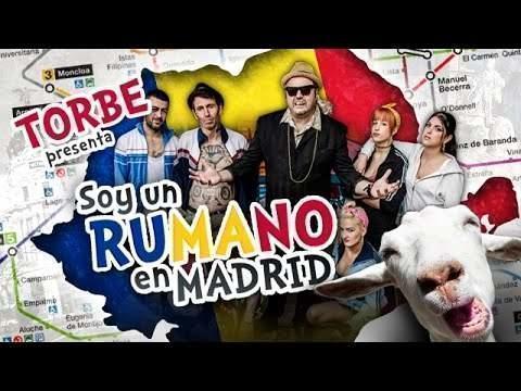 torbe soy un rumano en madrid